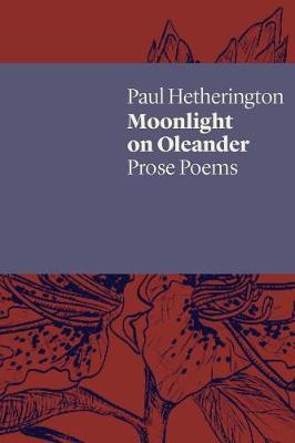 Moonlight on Oleander by Paul Hetherington