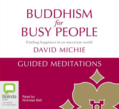 Buddhism For Busy People - Guided Meditations by Nicholas Bell