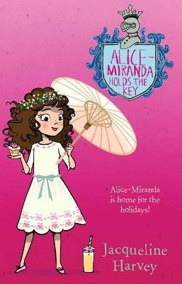 Alice-Miranda Holds the Key by Jacqueline Harvey