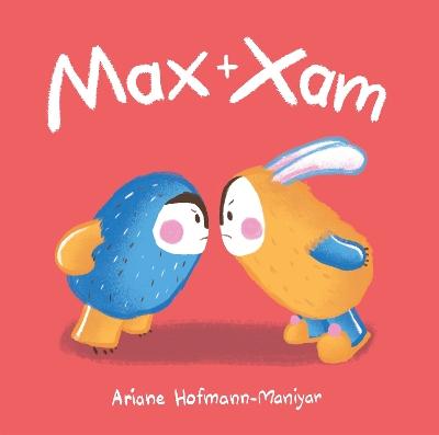Max and Xam by Ariane Hofmann-Maniyar