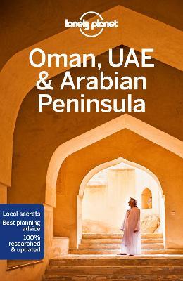 Lonely Planet Oman, UAE & Arabian Peninsula by Lonely Planet