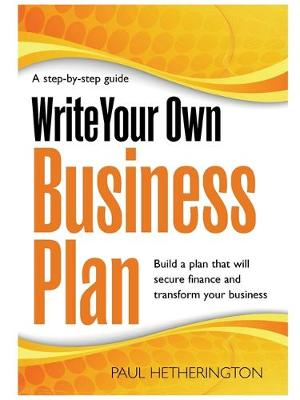 Write Your Own Business Plan by Paul Hetherington