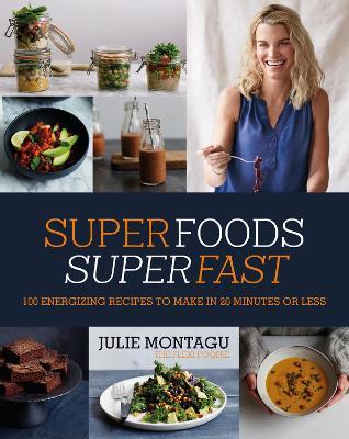 Superfoods Superfast by Julie Montagu