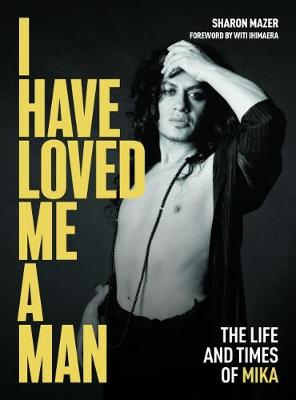 I Have Loved Me a Man: The Life and Times of Mika book