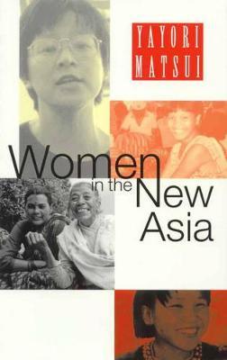 Women in the New Asia by Yayori Matsui