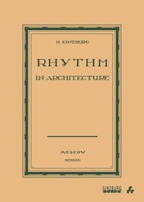 Rhythm in Architecture by Moisei Ginzburg