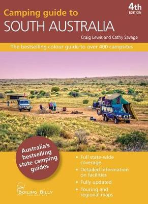 Camping Guide to South Australia: The Bestselling Colour Guide to Over 400 Campsites by Craig Lewis and Cathy Savage