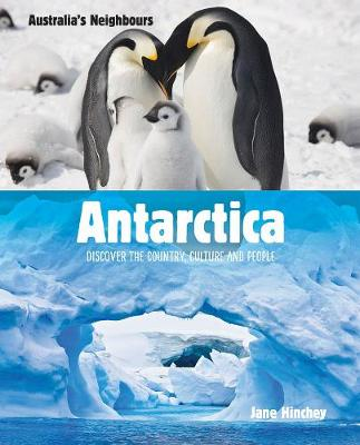 Australia's Neighbours: Antarctica by Jane Hinchey