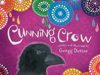 Cunning Crow by Gregg Dreise