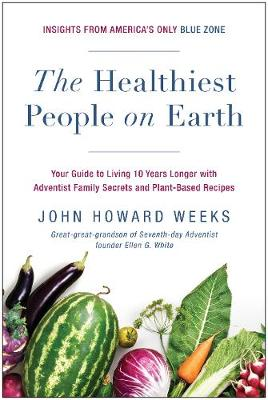 The Healthiest People on Earth by John Howard Weeks