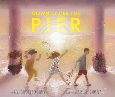 Down Under the Pier by Nell Cross Beckerman