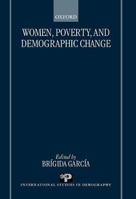 Women, Poverty, and Demographic Change by Brigida Garcia