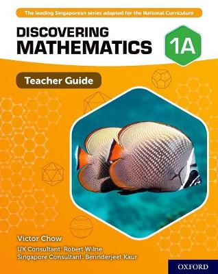 Discovering Mathematics: Teacher Guide 1A by Victor Chow