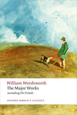 The Major Works by William Wordsworth