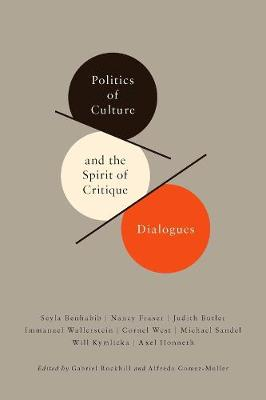 Politics of Culture and the Spirit of Critique: Dialogues by Gabriel Rockhill