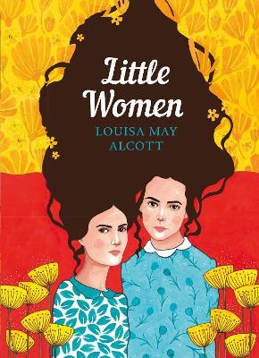 Little Women: The Sisterhood by Louisa May Alcott