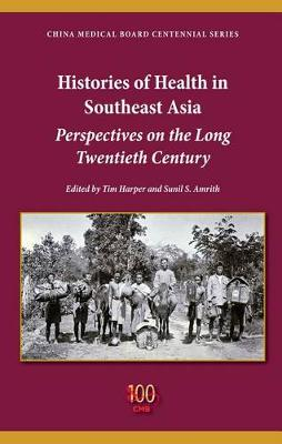 Histories of Health in Southeast Asia by Tim Harper