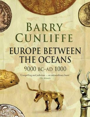 Europe Between the Oceans by Barry Cunliffe