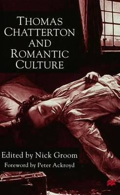 Thomas Chatterton and Romantic Culture by Peter Ackroyd