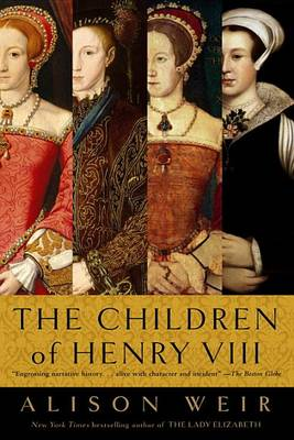 Children of Henry VIII by Alison Weir