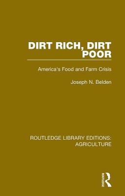 Dirt Rich, Dirt Poor: America's Food and Farm Crisis book