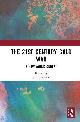 The 21st Century Cold War: A New World Order? book