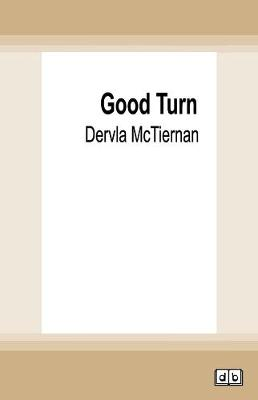 Good Turn by Dervla McTiernan