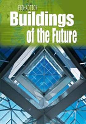 Buildings of the Future by Angela Royston