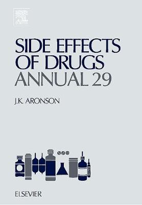Side Effects of Drugs Annual  Volume 29 by Jeffrey K. Aronson