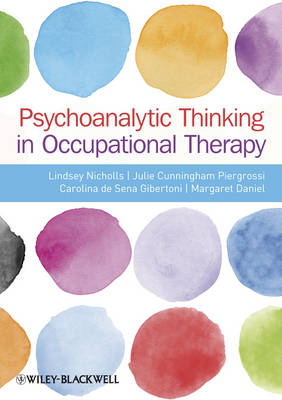 Psychoanalytic Thinking in Occupational Therapy by Lindsey Nicholls