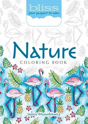 BLISS Nature Coloring Book by Jessica Mazurkiewicz