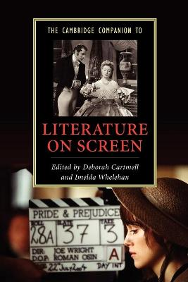 The Cambridge Companion to Literature on Screen by Deborah Cartmell