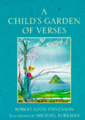 A A Child's Garden of Verses by Michael Foreman