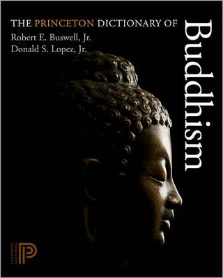 The Princeton Dictionary of Buddhism by Robert E. Buswell