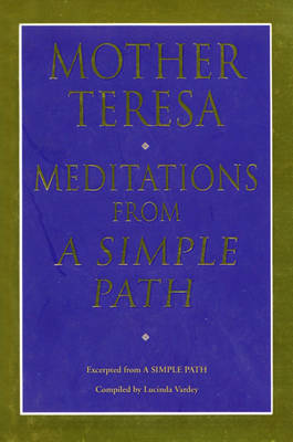 Meditations for a Simple Path by Mother Teresa