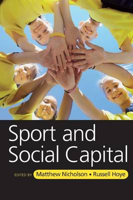 Sport and Social Capital by Matthew Nicholson
