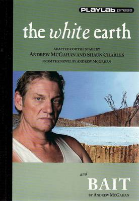 The White Earth / Bait by Andrew McGahan