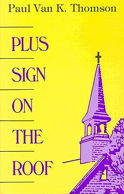 Plus Sign on the Roof by Paul Van K Thomson