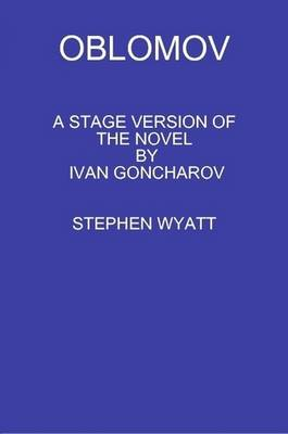 Oblomov by STEPHEN WYATT