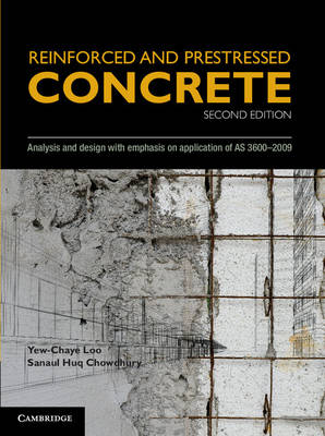 Reinforced and Prestressed Concrete by Yew-Chaye Loo