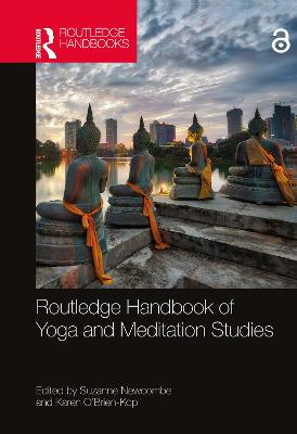 Routledge Handbook of Yoga and Meditation Studies by Suzanne Newcombe