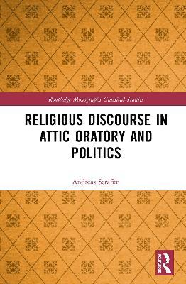 Religious Discourse in Attic Oratory and Politics book