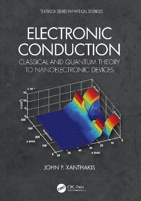 Electronic Conduction: Classical and Quantum Theory to Nanoelectronic Devices book