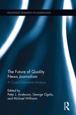 The Future of Quality News Journalism by Peter Anderson