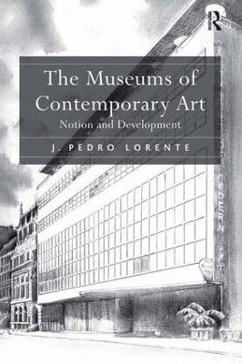 Museums of Contemporary Art by J. Pedro Lorente