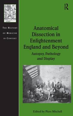 Anatomical Dissection in Enlightenment England and Beyond book
