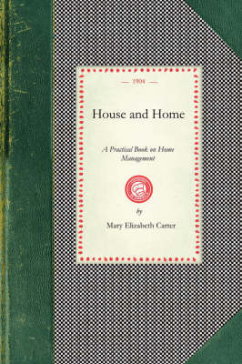 House and Home: A Practical Book on Home Management by Mary Carter