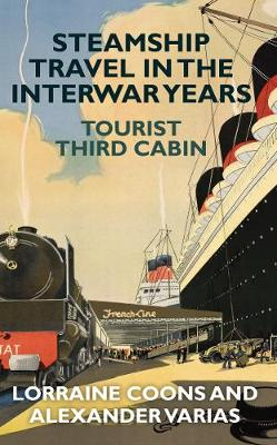 Steamship Travel in the Interwar Years by Lorraine Coons