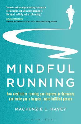 Mindful Running by Mackenzie L. Havey