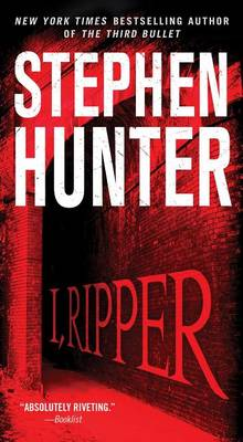 I, Ripper by Stephen Hunter